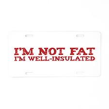 I'm not fat Aluminum License Plate
