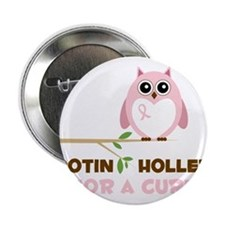 "Hootin Hollerin 2.25"" Button"