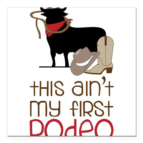 """My First Rodeo Square Car Magnet 3"""" x 3"""""""