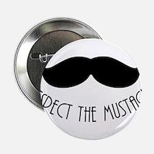 "Respect The Mustache 2.25"" Button"