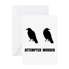 Attempted Murder Of Crows Greeting Card