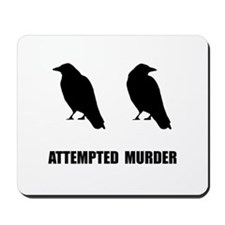 Attempted Murder Of Crows Mousepad