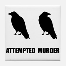 Attempted Murder Of Crows Tile Coaster