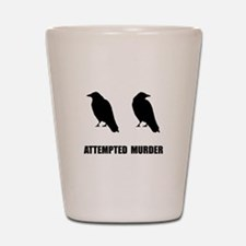 Attempted Murder Of Crows Shot Glass