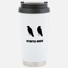 Attempted Murder Of Crows Travel Mug
