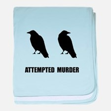 Attempted Murder Of Crows baby blanket