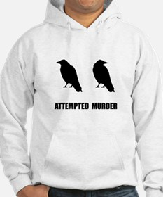 Attempted Murder Of Crows Hoodie