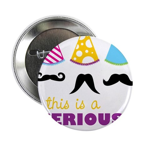 "Serious Party 2.25"" Button"