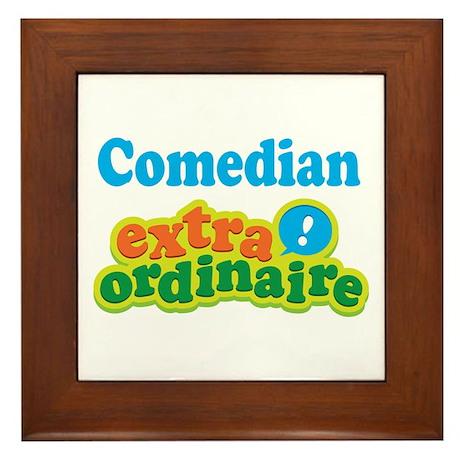 Comedian Extraordinaire Framed Tile