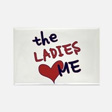 The ladies love me Rectangle Magnet