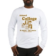 Attend College Long Sleeve T-Shirt
