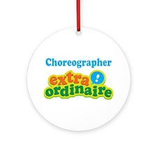 Choreographer Extraordinaire Ornament (Round)