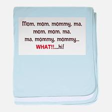 Mom, Mommy, Ma baby blanket
