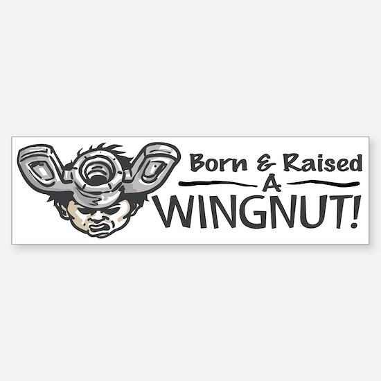 Proud Wingnut Bumper Bumper Bumper Sticker