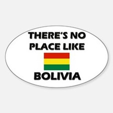There Is No Place Like Bolivia Oval Decal