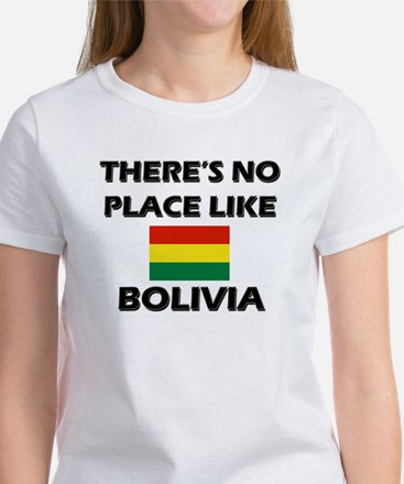 There Is No Place Like Bolivia Women's T-Shirt