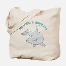 Help Save Dolphins Tote Bag