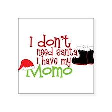 "I Dont Need Santa Square Sticker 3"" x 3"""