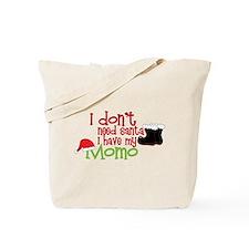I Dont Need Santa Tote Bag