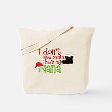 I Have My Nana Tote Bag