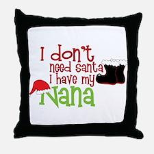 I Have My Nana Throw Pillow