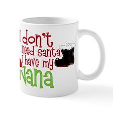I Have My Nana Mug