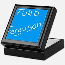 turdferguson.png Keepsake Box