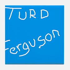 turdferguson.png Tile Coaster
