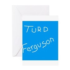 turdferguson.png Greeting Card
