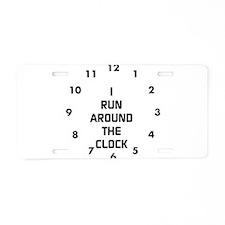 I run around the clock Aluminum License Plate