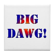 Big Dawg! Tile Coaster