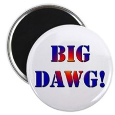 Big Dawg! Magnet