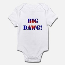 Big Dawg! Infant Bodysuit