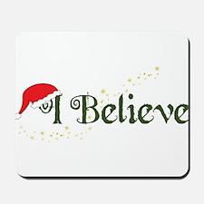 I Believe Mousepad