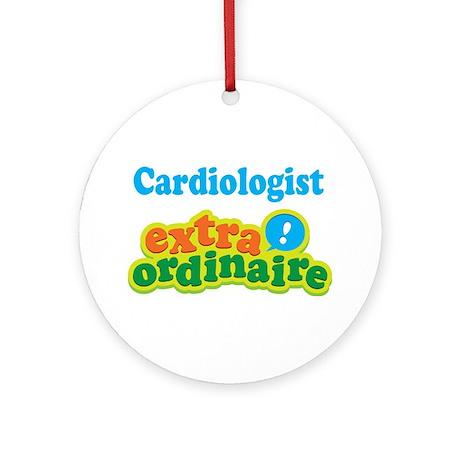Cardiologist Extraordinaire Ornament (Round)