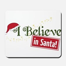 Believe In Santa Mousepad