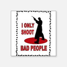 "BAD PEOPLE GUNS Square Sticker 3"" x 3"""