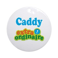 Caddy Extraordinaire Ornament (Round)