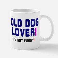 OLD DOG LOVER! - IM NOT FUSSY! Mug