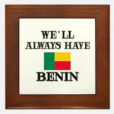 We Will Always Have Benin Framed Tile