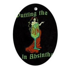 Putting The Sin In Absinthe Ornament (Oval)