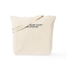 Funny I have dream Tote Bag