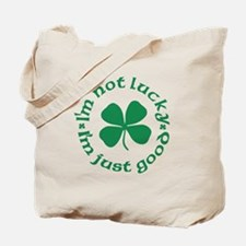 Not Lucky, Just Good Tote Bag