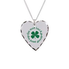 Not Lucky, Just Good Necklace Heart Charm