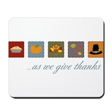 As We Give Thanks Mousepad