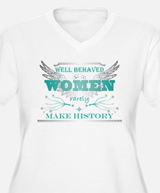 Cute Well behaved women rarely history T-Shirt