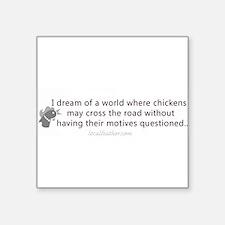 """Funny chicken bumper sticker Square Sticker 3"""" x 3"""