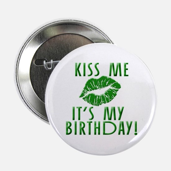 """Green Kiss Me It's My Birthday 2.25"""" Button"""