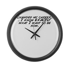 Cool What change Large Wall Clock
