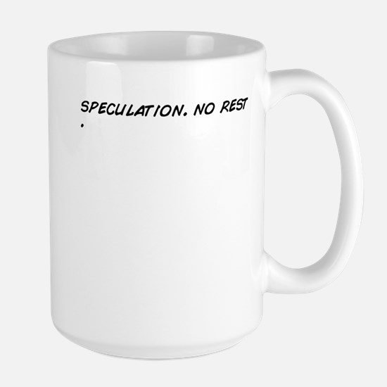 speculation. no rest. Mugs